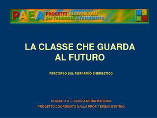 LA CLASSE CHE GUARDA AL FUTURO