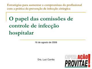 O papel das comissões de controle de infecção hospitalar