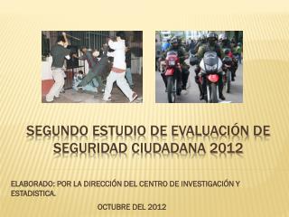 Segundo estudio de evaluación de seguridad ciudadana 2012