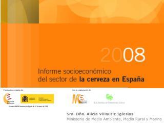 Sra. Dña. Alicia Villauriz Iglesias Ministerio de Medio Ambiente, Medio Rural y Marino