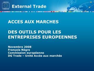 ACCES AUX MARCHES DES OUTILS POUR LES ENTREPRISES EUROPEENNES