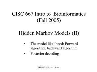 CISC 667 Intro to  Bioinformatics (Fall 2005) Hidden Markov Models (II)