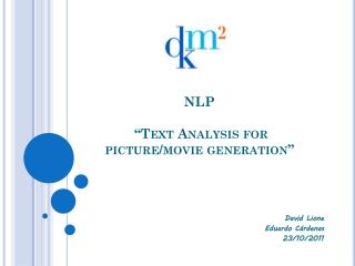 "NLP ""Text Analysis for picture/movie generation"""