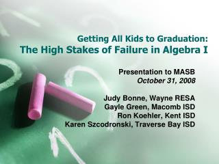 Getting All Kids to Graduation:  The High Stakes of Failure in Algebra I