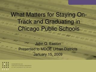 What Matters for Staying On-Track and Graduating in Chicago Public Schools