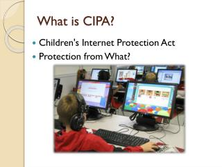 What is CIPA?
