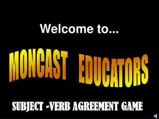 MONCAST    EDUCATORS