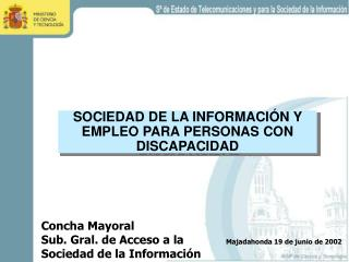 Concha Mayoral Sub. Gral. de Acceso a la  Sociedad de la Informaci�n