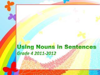 Using Nouns in Sentences Grade 4 2011-2012