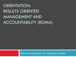 Orientation: Results Oriented Management and Accountability (ROMA)