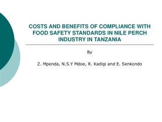 COSTS AND BENEFITS OF COMPLIANCE WITH FOOD SAFETY STANDARDS IN NILE PERCH INDUSTRY IN TANZANIA