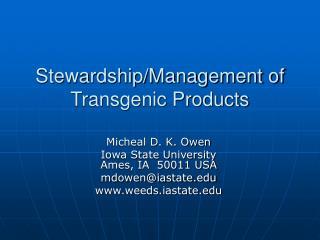 Stewardship/Management of Transgenic Products