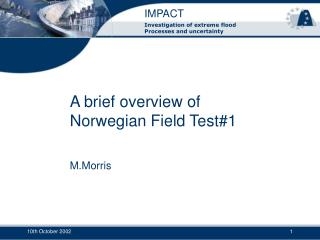 A brief overview of  Norwegian Field Test#1