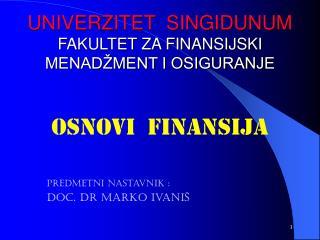 UNIVERZITET  SINGIDUNUM FAKULTET ZA FINANSIJSKI MENADŽMENT I OSIGURANJE