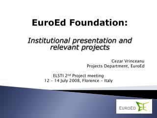 Cezar Vrinceanu Projects Department, EuroEd ELSTI 2 nd  Project meeting