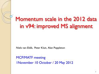 Momentum scale in the 2012 data in v94: improved MS alignment