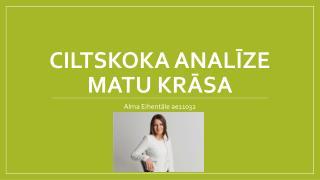 Ciltskoka analīze Matu krāsa
