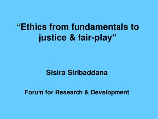 Ethics from fundamentals to justice  fair-play