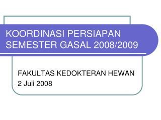 KOORDINASI PERSIAPAN SEMESTER GASAL 2008/2009