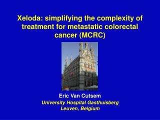 Xeloda: simplifying the complexity of treatment for metastatic colorectal cancer (MCRC)