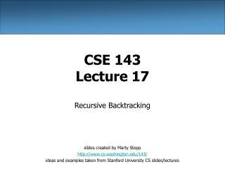 CSE 143 Lecture 17