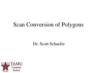 Scan Conversion of Polygons