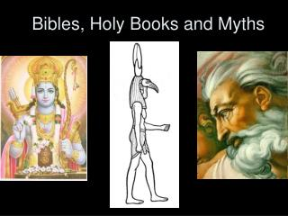 Bibles, Holy Books and Myths