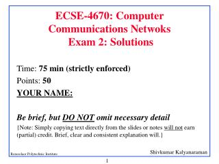 ECSE-4670: Computer Communications Netwoks  Exam 2: Solutions