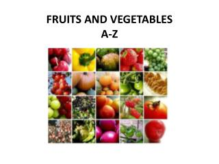 FRUITS AND VEGETABLES A-Z