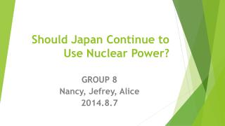 Should Japan Continue to Use Nuclear Power?