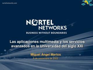 L as aplicaciones multimedia y los servicios avanzados en la Universidad del siglo XXI