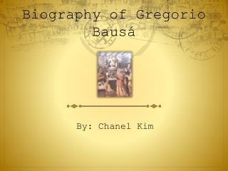 Biography of Gregorio Bausá