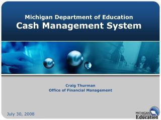Michigan Department of Education Cash Management System