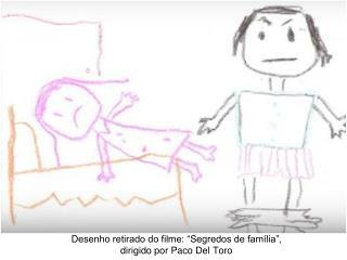 """Desenho retirado do filme: """"Segredos de família"""",  dirigido por Paco Del Toro"""