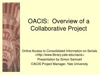 OACIS:  Overview of a  Collaborative Project