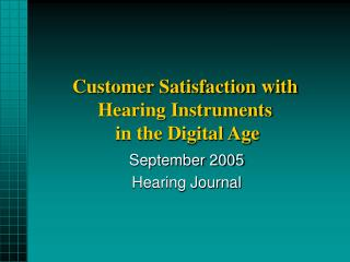 Customer Satisfaction with Hearing Instruments  in the Digital Age