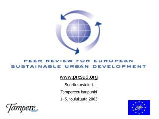 presud Suoritusarviointi  Tampereen kaupunki 1.-5. joulukuuta 2003