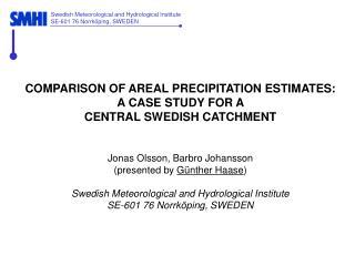 COMPARISON OF AREAL PRECIPITATION ESTIMATES:  A CASE STUDY FOR A  CENTRAL SWEDISH CATCHMENT