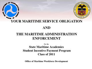 For the  State Maritime Academies   Student Incentive Payment Program Class of 2011