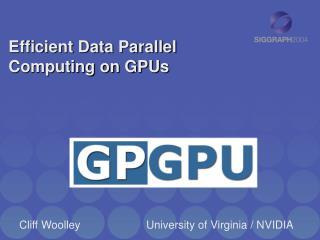 Efficient Data Parallel Computing on GPUs