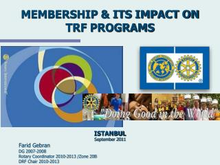 MEMBERSHIP & ITS IMPACT ON  TRF PROGRAMS