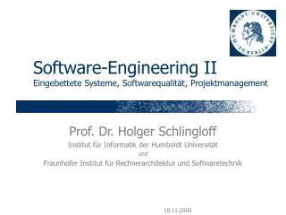 Software-Engineering II Eingebettete Systeme, Softwarequalität, Projektmanagement