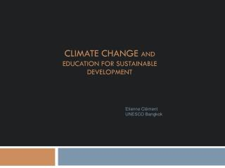 Climate CHANGE  and education for sustainable development