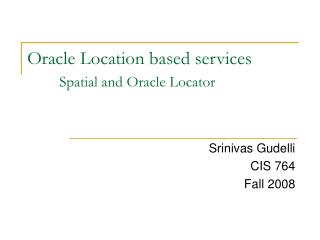 Oracle Location based services  Spatial and Oracle Locator