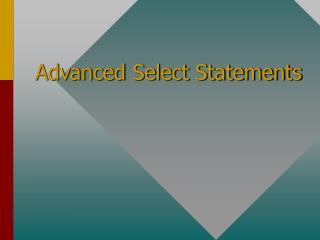 Advanced Select Statements