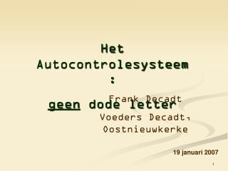 Het Autocontrolesysteem:  geen  dode letter