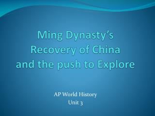Ming Dynasty's  Recovery of China  and the push to Explore