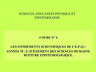SCIENCES, EDUCATION PHYSIQUE ET EPISTEMOLOGIE