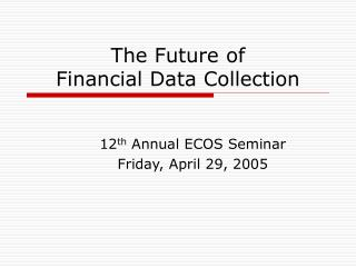 The Future of  Financial Data Collection