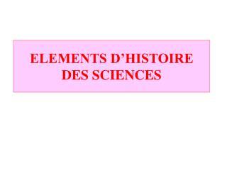 ELEMENTS D�HISTOIRE DES SCIENCES